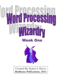 Technology & Computer Basics:  Word Processing Wizardry Unit - Week One