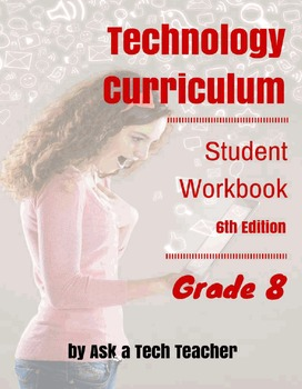 Technology Curriculum: Student Workbook--Grade 8