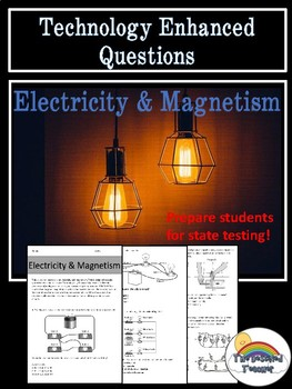 Technology Enhanced Items (TEI)  Electricity and Magnetism Test Prep or Review