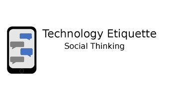 Technology Etiquette (social thinking/social skills)