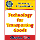 Technology & Globalization: Technology for Transporting Goods Gr. 5-8
