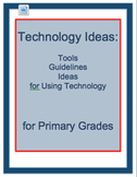 Technology INTEGRATION: Tools, Guidelines, Ideas for Using