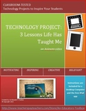 Technology Project - 3 Lessons Life Has Taught Me