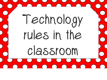 Technology Rule posters for the Classroom (Red and White Polka Dot)