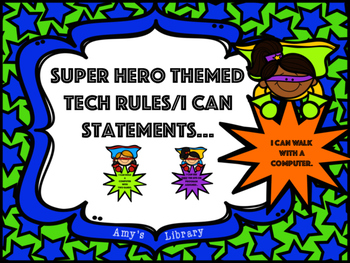 Technology Rules and I Can Statements Super Hero Theme