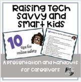 Technology Safe and Smart: Presentation & Handout for Parents