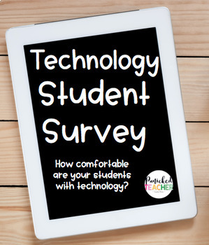 Technology Student Survey (Google Forms and Paper Version!)