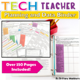 Technology Teacher Planning and Data Binder