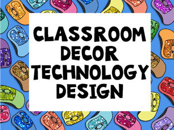 Technology Theme - Classroom Decor