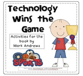 Technology Wins the Game - Compatible with 3rd Grade Journeys