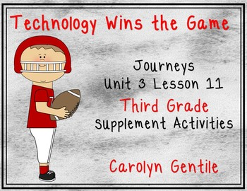 Technology Wins the Game Journeys Unit 3 Lesson 11 Third g