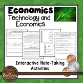 Technology and Economics - Interactive Note-taking Activities