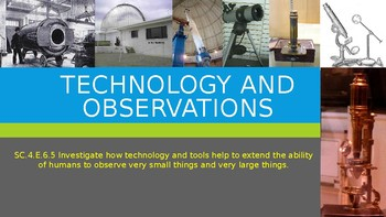Technology and Observations SC.4.E.6.5
