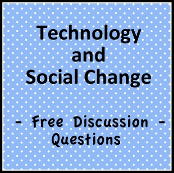 """Economics Discussion Questions: """"Technology and Social Change"""""""
