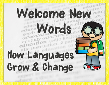 Welcome New Words - How Languages Grow and Change