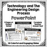 Technology and the Engineering Design Process PowerPoint w
