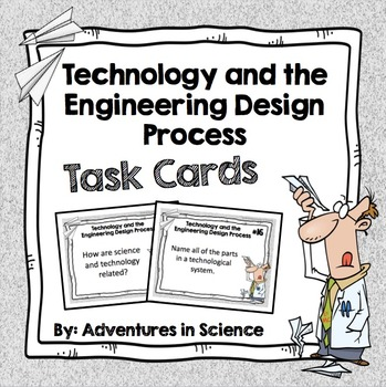 Technology and the Engineering Design Process Task Cards
