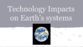 Technology and the Impact on Earth Project