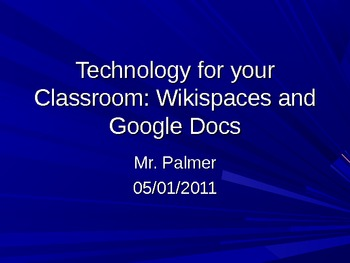 Technology for your Classroom: Wikispaces and Google Docs