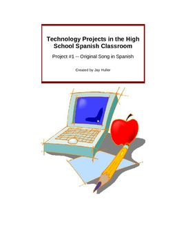 Technology in the Spanish Classroom -- Project #1 -- An Original Song in Spanish
