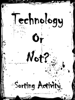 Technology or Not Sorting Activity