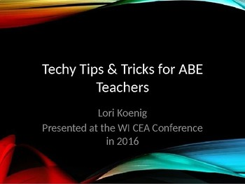 Techy Tips & Tricks for the ABE Teacher