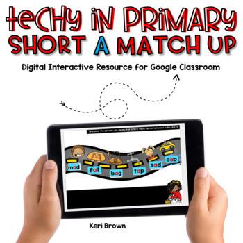 Kindergarten Google Classroom - Short A Match Up
