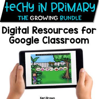 Techy in Primary - The Growing Bundle