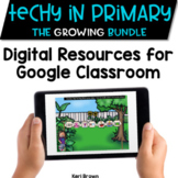 Google Classroom Digital Centers Growing Bundle