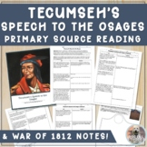 Tecumseh's Speech to the Osage Primary Source Worksheet + War of 1812 Notes