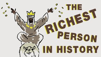 TED Ed: Mansa Musa, One of the  Wealthiest People Who Ever Lived Video Quiz