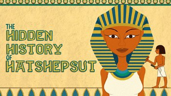 TED Ed The Pharaoh That Wouldn't  be Forgotten Hidden History of Hatshepsut Quiz