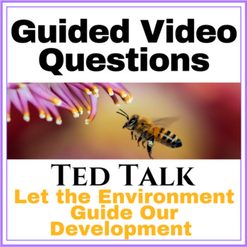 Ted Talk Video Questions | Let the Environment Guide Our Development