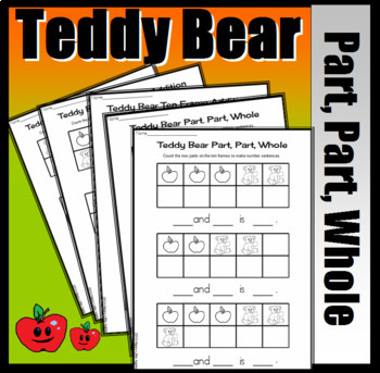 Teddy Bear Part, Part, Whole - Making Number Sentences