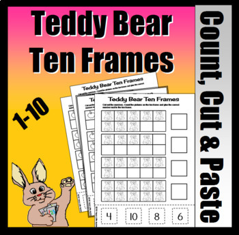 Teddy Bear Ten Frame Count, Cut, And Paste