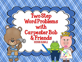 Two-Step Word Problems with Carpenter Bob & Friends CCSS 2.OA.1