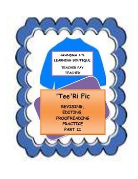 "'Tee"" Ri Fic  Editing, Proofreading, Revising Practice Part II"