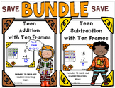 Teen Addition and Subtraction with Ten Frames ~ BUNDLE ~ T
