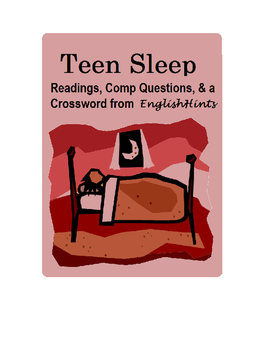 Teen Sleep: Readings, Comp Questions, and a Crossword