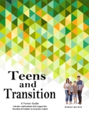 Teens & Transition: A Parent Guide.