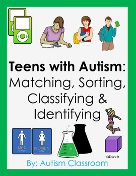 Teens with Autism: Matching, Sorting, Classifying and Identifying