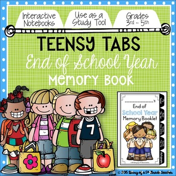 Teensy Tabs: End of School Year Memory Booklet