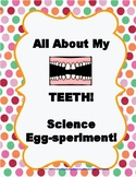 Teeth Egg-speriment!
