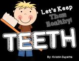Teeth: Keep Your Teeth Healthy