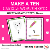 Teeth: Make A Ten Cards & Worksheets - Healthy Teeth Theme/Dental Health