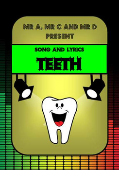 Teeth Song by Mr A, Mr C and Mr D Present