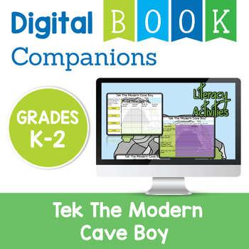 Tek The Modern Cave Boy Digital Book Companion - Grades K-2