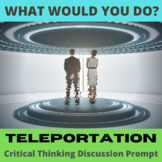 Critical Thinking What Would You Do Activity: Teleportation
