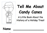 Tell Me About Candy Canes a Little Book About the History of this Holiday Treat