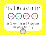 Tell Me About It- Expressive and Receptive Language Activity